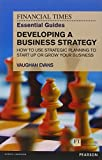 FT Essential Guide to Developing a Business Strategy: How to Use Strategic Planning to Start Up or Grow Your Business (Financial Times Series) by Vaughan Evans (2013-11-30)