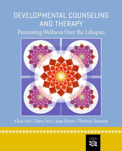 Developmental Counseling and Therapy: Promoting Wellness Over the Lifespan