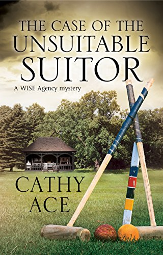 The Case of The Unsuitable Suitor (A WISE Enquiries Agency Mystery Book 4)