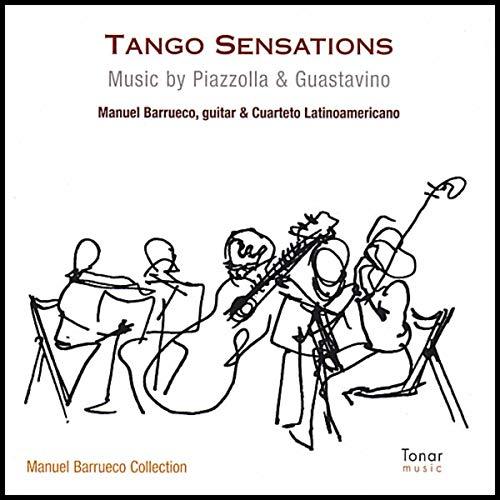 (Tango Sensations: Music of Piazzolla & Guastavino)