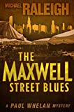 img - for The Maxwell Street Blues: A Paul Whelan Mystery (Paul Whelan Mysteries) book / textbook / text book