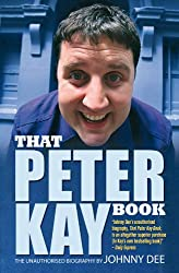 That Peter Kay Book: Unauthorized Bio: The Unauthorised Biography