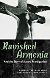 Ravished Armenia and the Story of Aurora Mardiganian, , 1617038482