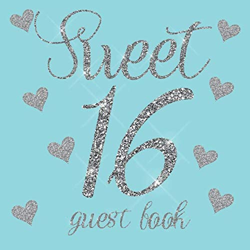 Sweet 16 Guest Book: Aqua Light Blue Silver Glitter Hearts - 16th Sixteenth Birthday/Anniversary/Memorial/Teenager Party Signing Message Book,Gift ... Keepsake Present for Special Memories