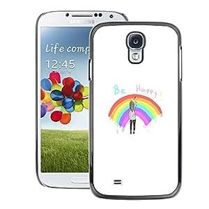 Snap-on Series Teléfono Carcasa Funda Case Caso para Samsung Galaxy S4 , ( Be Happy Rainbow )