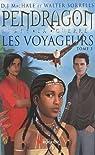 Les voyageurs, Tome 3 : Pendragon avant la guerre par Sorrells