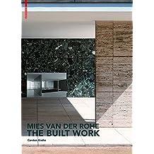 Mies Van Der Rohe - The Built Work