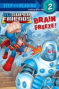 Brain Freeze! (DC Super Friends) (Step into Reading)
