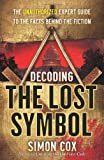 download ebook decoding the lost symbol: the unauthorized expert guide to the facts behind the fiction by simon cox (2009-11-03) pdf epub