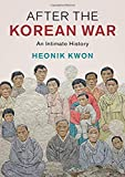 After the Korean War: An Intimate History (Studies in the Social and Cultural History of Modern Warfare)