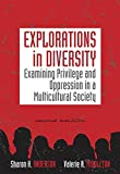 Explorations in Diversity: Examining Privilege and Oppression in a Multicultural Society (Counseling Diverse Populations)