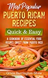 Most Popular Puerto Rican Recipes – Quick & Easy: A Cookbook of Essential Food Recipes Direct from Puerto Rico
