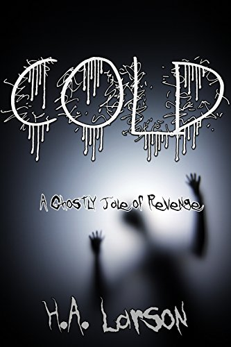 Cold: A Ghostly Tale of Revenge