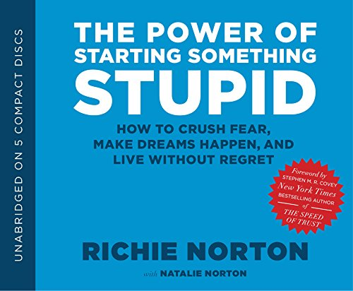 The Power of Starting Something Stupid by Shadow Mountain