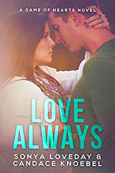 Love Always: A Game of Hearts Novel by [Loveday, Sonya, Knoebel, Candace]