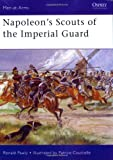 Napoleon's Scouts of the Imperial Guard, Ronald Pawly, 1841769568