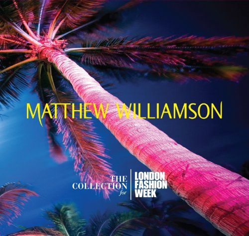 Matthew Williamson: Collection for London - Matthew Williamson