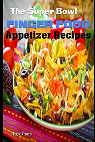The Super Bowl Finger Food Appetizer Recipes Snack Recipes Easy
