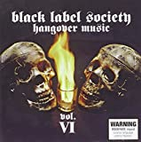 Hangover Music Vol. VI by Black Label Society