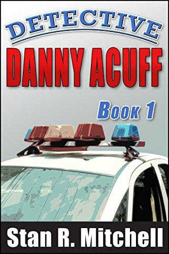 Detective Danny Acuff, Book 1