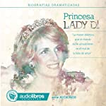 Lady Di: Biografía Dramatizada: [Lady Di: Dramatized Biography] | Alvaro Colazo