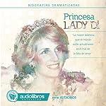 Lady Di: Biografía Dramatizada: [Lady Di: Dramatized Biography] | Alvaro Colazo
