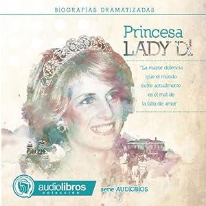 Lady Di: Biografía Dramatizada Audiobook