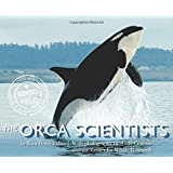 The Orca Scientists (Scientists in the Field Series)