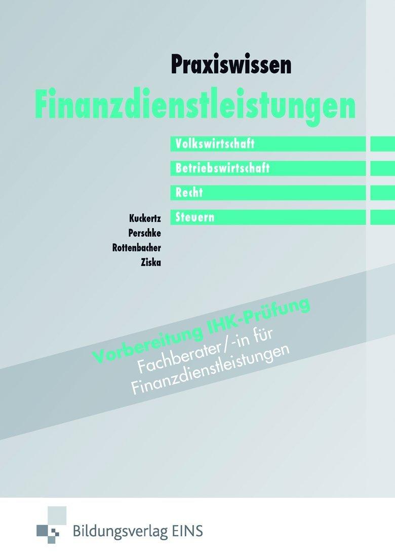 Praxiswissen Finanzdienstleistungen (Bd.2) Volkswirtschaft, Betriebswirtschaft, Recht, Steuern.