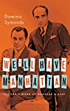 img - for We'll Have Manhattan: The Early Work of Rodgers & Hart (Broadway Legacies) book / textbook / text book