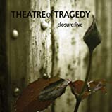 Closure: Live by Theatre of Tragedy (2007-02-20)