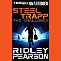 Steel Trapp: The Challenge Audiobook by Ridley Pearson Narrated by William Dufris