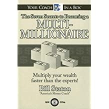 The Seven Secrets to Becoming a Multi-Millionaire: Multiply Your Wealth Faster Than the Experts