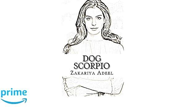 Dog Scorpio: The Combined Astrology Series: Zakariya Adeel