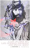 img - for The Circassian: A Life of Esref Bey, Late Ottoman Insurgent and Special Agent book / textbook / text book