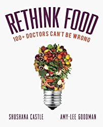 Rethink Food: 100+ Doctors Can't Be Wrong