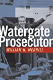 Watergate Prosecutor, William H. Merrill, 0870138057