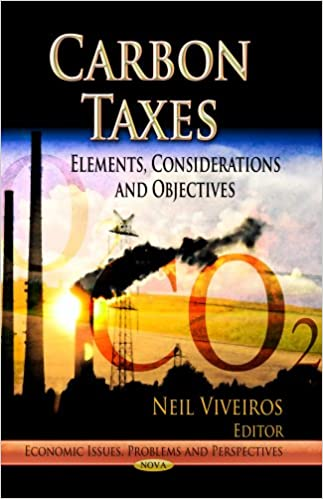CARBON TAXES (Economic Issues, Problems and Perspectives)