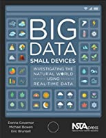 Big Data, Small Devices: Investigating the Natural World Using Real-Time Data Front Cover