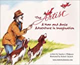 img - for The Artist: A Max and Annie Adventure in Imagination by Sandra J. Philipson (2000-11-01) book / textbook / text book