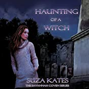 Haunting of a Witch: The Savannah Coven Series, Book 4 | Suza Kates