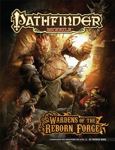 Pathfinder Module: Wardens of the Reborn Forge (Module Game)