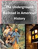 The Underground Railroad in American History, National Park National Park Services, 1499212925