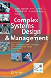 Complex Systems Design and Management : Proceedings of the Third International Conference on Complex Systems Design and Management CSD&M 2012, , 3642344038