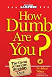 How Dumb Are You?: The Great American Stupidity Quiz