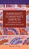 Immigrant Community Services in Chinese and Vietnamese Enclaves, Tseng, Winston, 1593321317