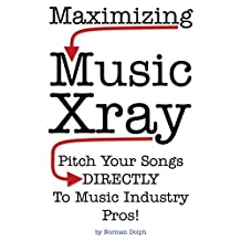 Maximizing Music Xray: Pitch Your Songs DIRECTLY To Music Industry Pros!