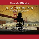 The Desert and the Blade: A Novel of the Change | S. M. Stirling