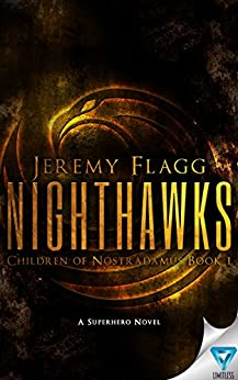 Nighthawks (Children of Nostradamus Book 1) by [Flagg, Jeremy]