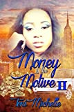 Money Is The Motive 2: The Tori Leigh Chronicles